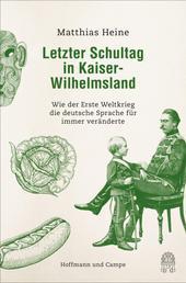 Letzter Schultag in Kaiser-Wilhelmsland - Wie der Erste Weltkrieg die deutsche Sprache für immer veränderte