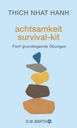 Achtsamkeit Survival-Kit - Fünf grundlegende Übungen