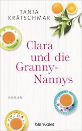 Clara und die Granny-Nannys - Roman