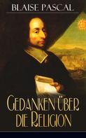 Blaise Pascal: Gedanken über die Religion
