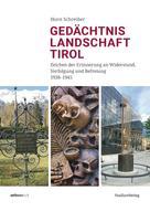 Horst Schreiber: Gedächtnislandschaft Tirol