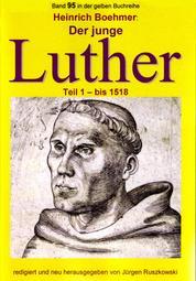 Der junge Luther - Teil 1 - bis 1518 - Band 95 in der gelben Buchreihe bei Jürgen Ruszkowski