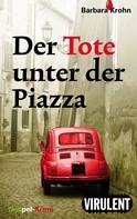 Barbara Krohn: Der Tote unter der Piazza ★★★★
