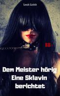 Leah Lickit: Dem Meister hörig – eine Sklavin berichtet ★★★★★