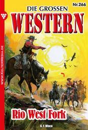 Die großen Western 266 - Rio West Fork