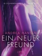 Andrea Hansen: Ein neuer Freund: Erika Lust-Erotik