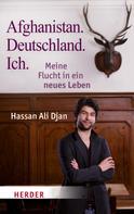 Hassan Ali Djan: Afghanistan. Deutschland. Ich ★★★★