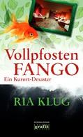 Ria Klug: Vollpfostenfango ★★★★