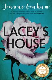 Lacey's House - A poignant story of love, loss and the lies we tell