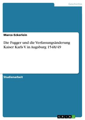 Die Fugger und die Verfassungsänderung Kaiser Karls V. in Augsburg 1548/49
