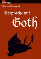 Thomas Manegold: Gespräche mit Goth