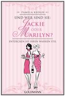 Pamela Keogh: Und wer sind Sie: Jackie oder Marilyn? ★★