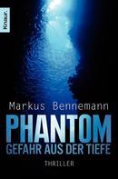 Markus Bennemann: Phantom - Gefahr aus der Tiefe ★★★★
