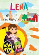 Katrin Kleebach: Lena geht in die Schule