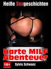 Harte MILF Sexgeschichten - Reife Frauen haben den besten Sex!