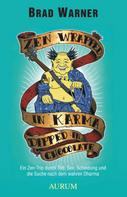Brad Warner: Zen Wrapped in Karma Dipped in Chocolate ★★★★