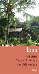 Lesereise Laos - Vom Schwinden der Silberfäden