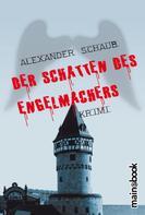 Alexander Schaub: Der Schatten des Engelmachers