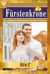Fürstenkrone Jubiläumsbox 5 – Adelsroman - E-Book 25-30
