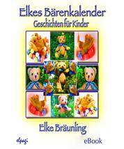 Elkes Bärenkalender - 12 Geschichten rund ums Jahr mit dem kleinen Bären