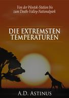 A.D. Astinus: Die Neun Orte mit den extremsten Temperaturen ★★