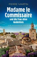 Pierre Martin: Madame le Commissaire und die Frau ohne Gedächtnis ★★★★★