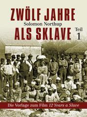 Zwölf Jahre als Sklave - Die Vorlage zum Film 12 Years a Slave - Teil 1