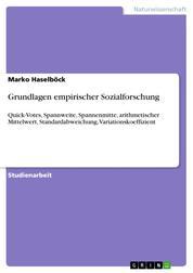Grundlagen empirischer Sozialforschung - Quick-Votes, Spannweite, Spannenmitte, arithmetischer Mittelwert, Standardabweichung, Variationskoeffizient