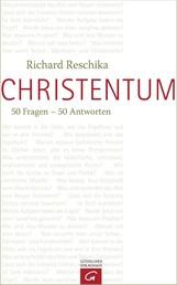 Christentum - 50 Fragen - 50 Antworten