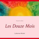 Catherine Michel: Les Douze Mois