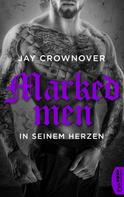 Jay Crownover: Marked Men: In seinem Herzen ★★★★★