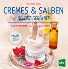 Ingeborg Josel: Cremes & Salben selbst gerührt