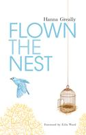 Hanna Greally: Flown the Nest:Escape From an Irish Psychiatric Hospital