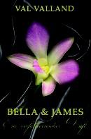 Val Valland: Bella & James