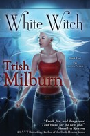 Trish Milburn: White Witch