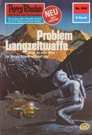 William Voltz: Perry Rhodan 994: Problem Langzeitwaffe ★★★★