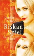 Carolin Schairer: Riskantes Spiel
