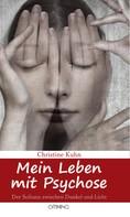 Christine Kuhn: Mein Leben mit Psychose ★★★