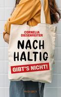 Cornelia Diesenreiter: Nachhaltig gibt's nicht! ★★★★★