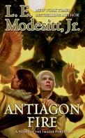 L. E. Modesitt, Jr.: Antiagon Fire ★★★★