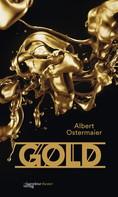 Albert Ostermaier: Gold. Der Film der Nibelungen.
