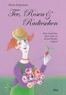 Heidi Howcroft: Tee, Rosen & Radieschen