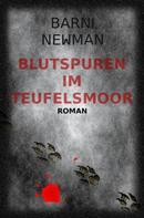 Barni Newman: Blutspuren im Teufelsmoor