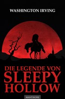 Washington Irving: Die Legende von Sleepy Hollow