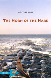 The Horn Of The Hare - A Novel Of Archery