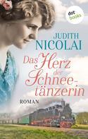 Judith Nicolai: Das Herz der Schneetänzerin: Zweiter Roman ★★★★