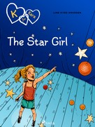 Line Kyed Knudsen: K for Kara 10 - The Star Girl