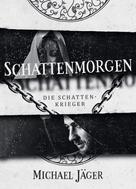Michael Jäger: Schattenmorgen