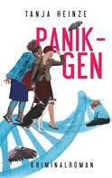 Tanja Heinze: Panik-Gen