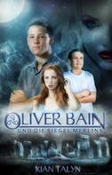 Kian Talyn: Oliver Bain und die Siegel Merlins ★★★